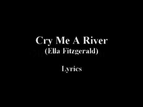 Cry me a river ella fitzgerald lyrics music is what feelings cry me a river ella fitzgerald lyrics stopboris