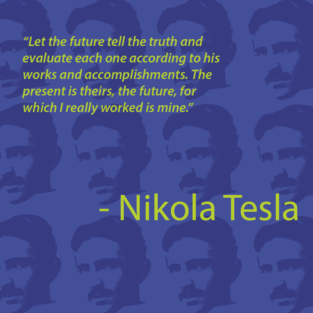 Quotes On Technology: Nikola Tesla Quote - Present And Future