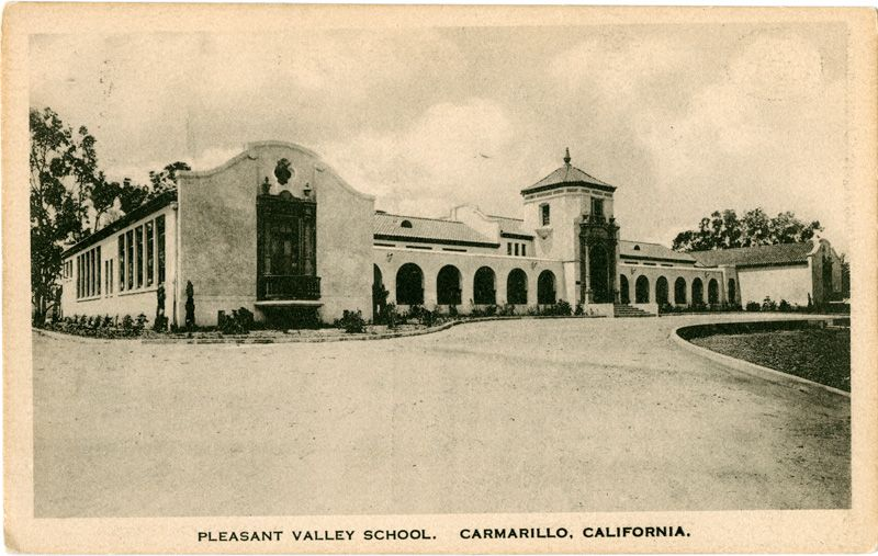 Tbt This Is A Postcard Of Pleasant Valley School In Camarillo In Ventura County Date Unknown Courtesy Of California History Ventura County Pleasant Valley