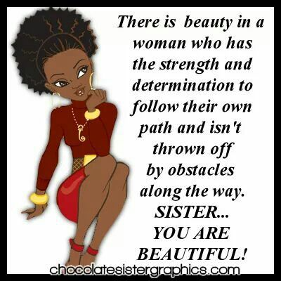 If you have stength and determination Black girl quotes