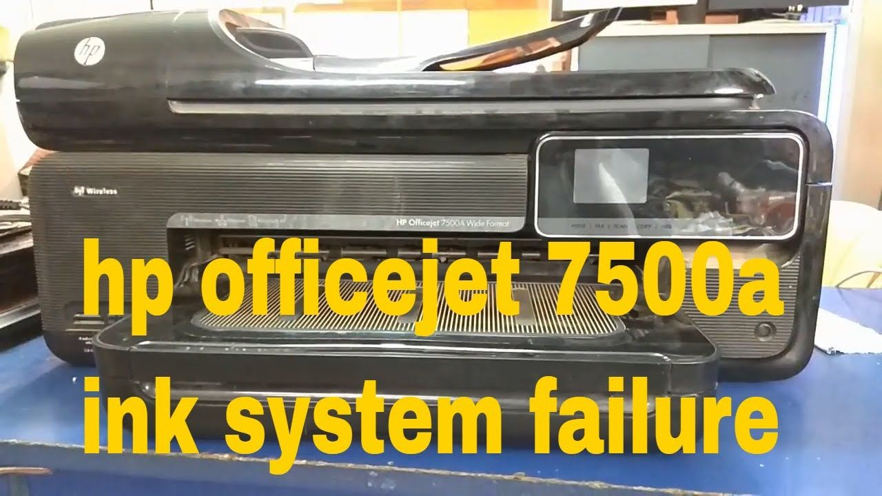 hp officejet 7500a ink system failure | how to fix | Hp officejet