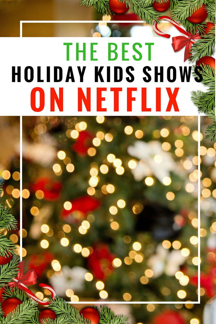 The Best Kids Shows and Movies on Netflix This Christmas #StreamTeam ...