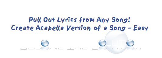 Easy: Extract Vocals from Any Song – Create Capella (Acapella