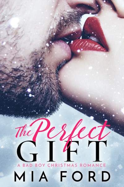 The perfect gift by mia ford a bad boy christmas romance 099 the perfect gift by mia ford a bad boy christmas romance 099 http fandeluxe Images