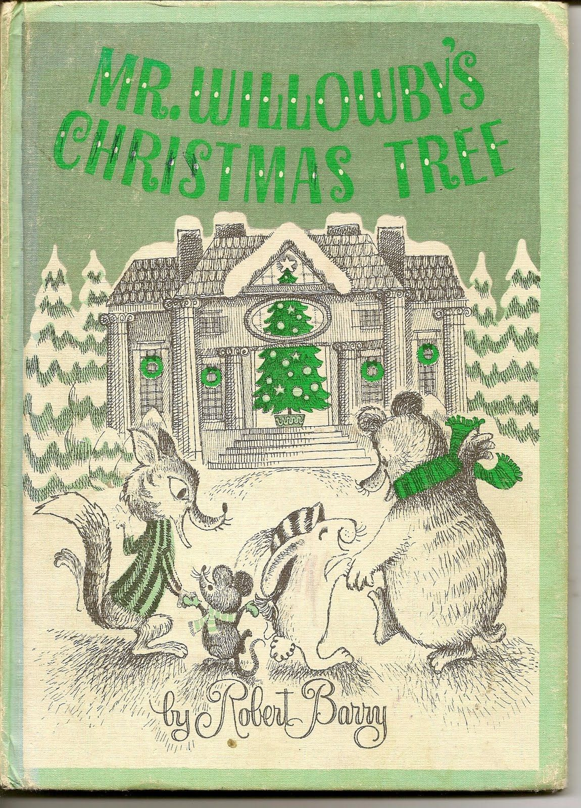 Mr Willowby\'s Christmas Tree.... My mom read this to me every ...