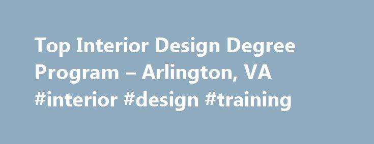 Top Interior Design Degree Program Arlington VA Training