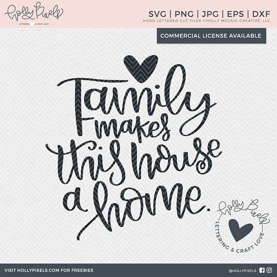 Family Quote Svg Family Svg Family Makes This House A Home