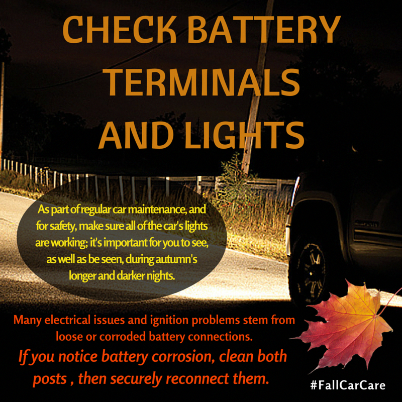 Check Battery Terminals Lights Fallcarcare Carcare Automotive Maintenance Tips Fall Autumn Cars Autos Gordon Car Care Car Care Tips Car Maintenance