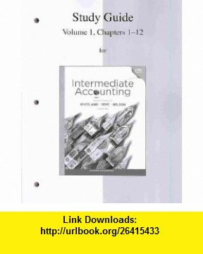 Study guide volume 1 to accompany intermediate accounting study guide volume 1 to accompany intermediate accounting 9780077328870 j david spiceland fandeluxe Choice Image