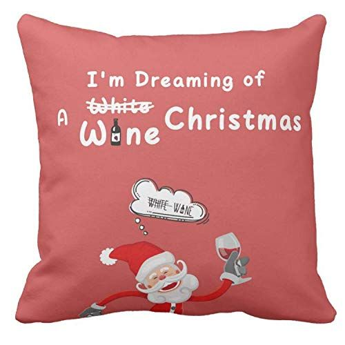 Kissenday 18X18 Inch I'm Dreaming A White,Oh no, Wine Christmas Funny Saying Cotton Polyester Decorative Home Decor Sofa Couch Desk Chair Bed Car Housewarming Gift Square Soft Throw Pillow Case Dreamscape-like Fun Hilarious Perfect Beautiful Simple Birthday Tent Natural Top Elegant Looking Giving Present Super Cute Decoration Women Loving Her Baby Kid Friend Family Children Pattern Sister Coming Party Adult Men Women Night Out Girl Goal Song Art Artwork New Year Decorating Ornament Mom Teacher