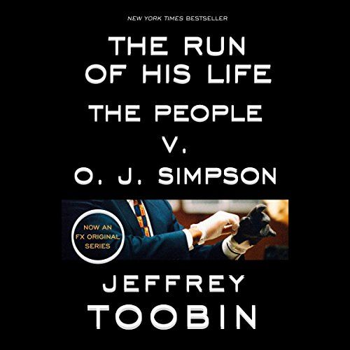 The Run Of His Life: The People V. O.J. Simpson Audible S