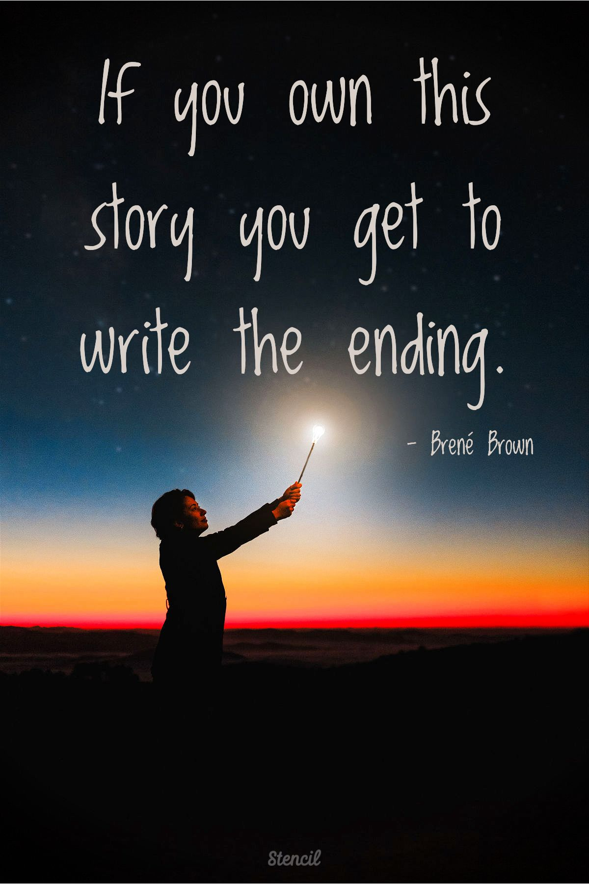 If you own this story you get to write the ending. Brené