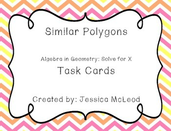 Similar Polygon Task Cards Algebra In Geometry Solve For X
