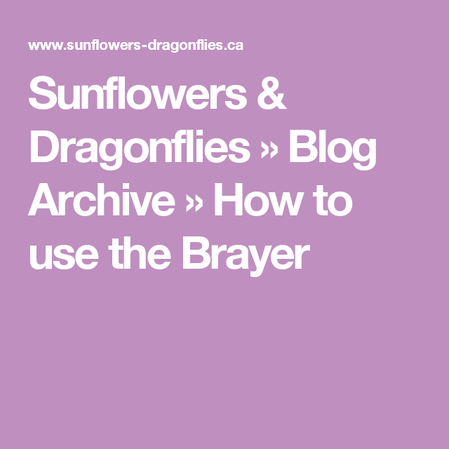 Sunflowers & Dragonflies » Blog Archive » How to use the Brayer