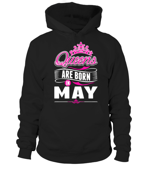 queens are born in may hoodie, queens are born in may sweatshirt, queens are born in may sweater, queens are born in may hoodies, queens are born in may t shirt, queens are born in may shirt, queens are born in may mug, queens are born in may quotes