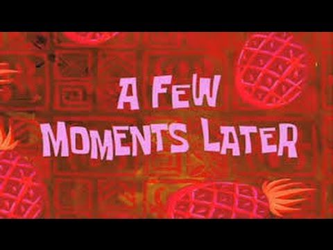 A Few Moments Later Spongebob 2017 Youtube Spongebob Time Cards In This Moment Spongebob