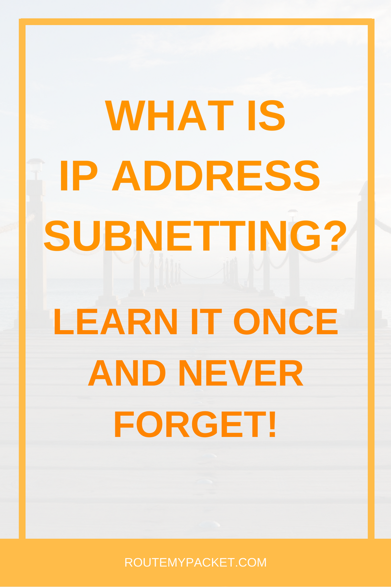 Route My Packet What is of an IP Address