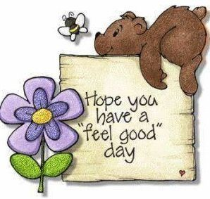 Hoe you have a feel good day quotes cute quote flower morning bear