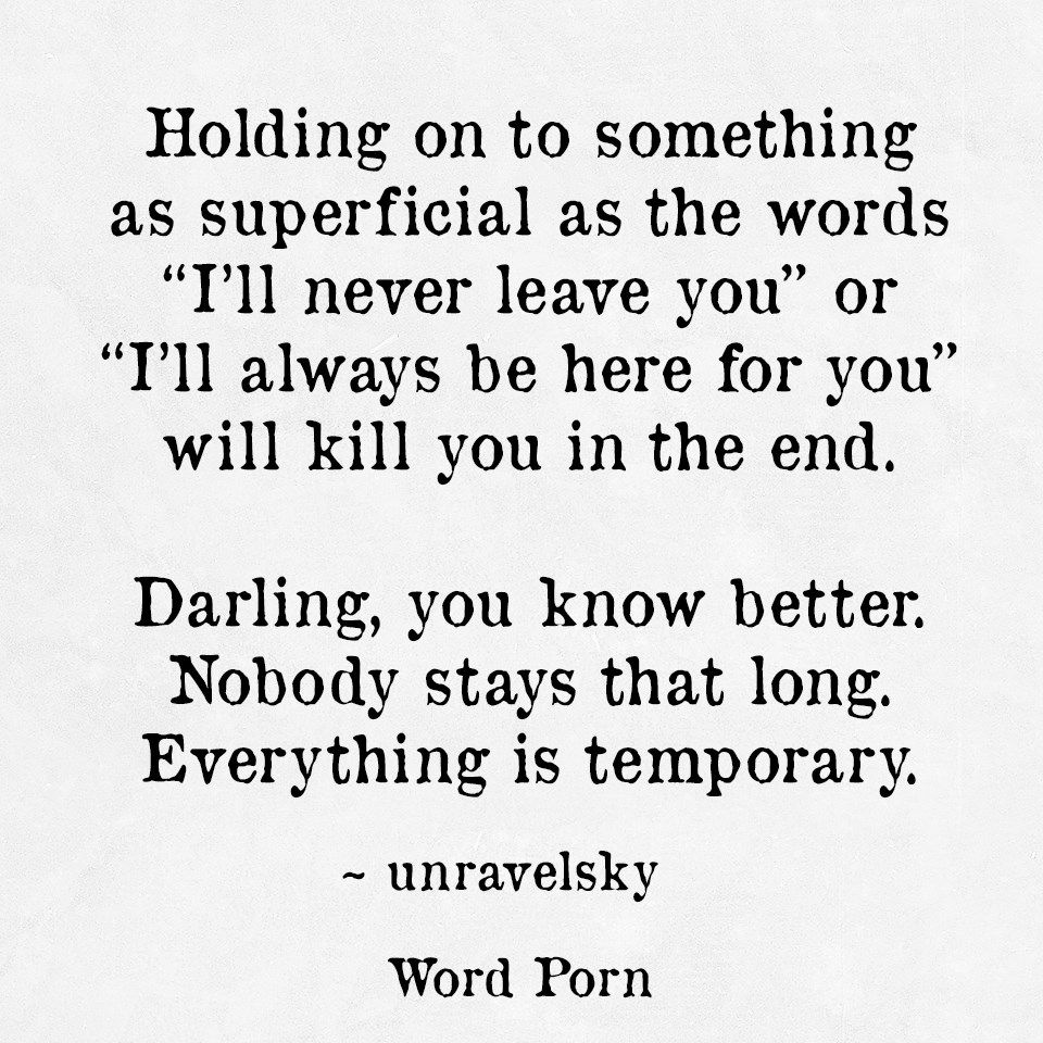 Nobody Stays That Long Everything Is Temporary Quotes Words