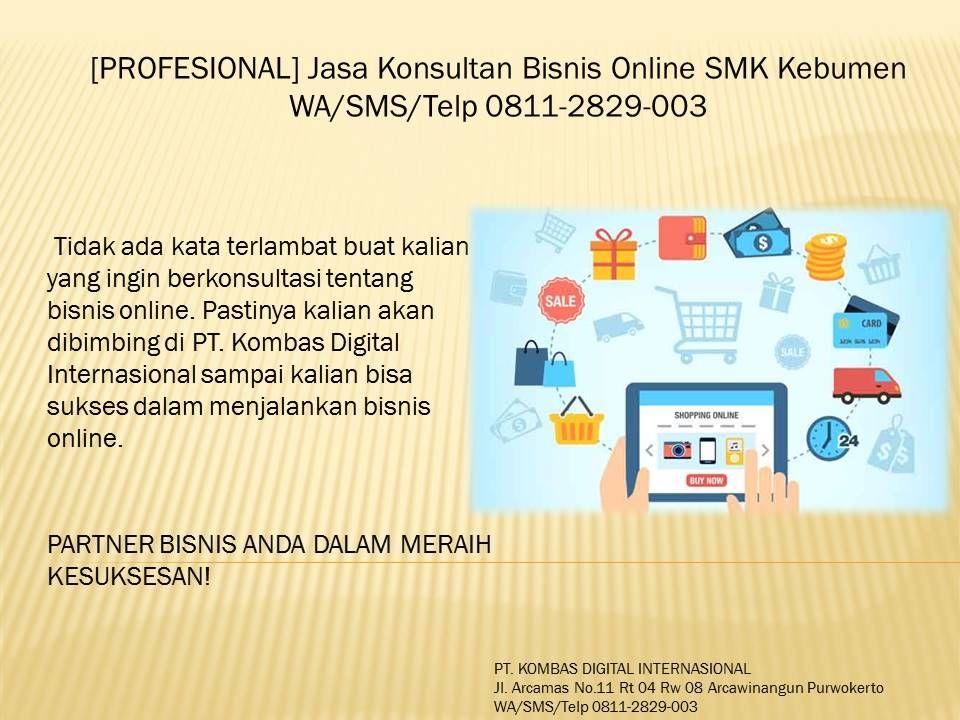 PROFESIONAL Jasa Konsultan Bisnis Online SMK Kebumen WA/SMS/Telp 0811-2829-003 | Perjalanan ...