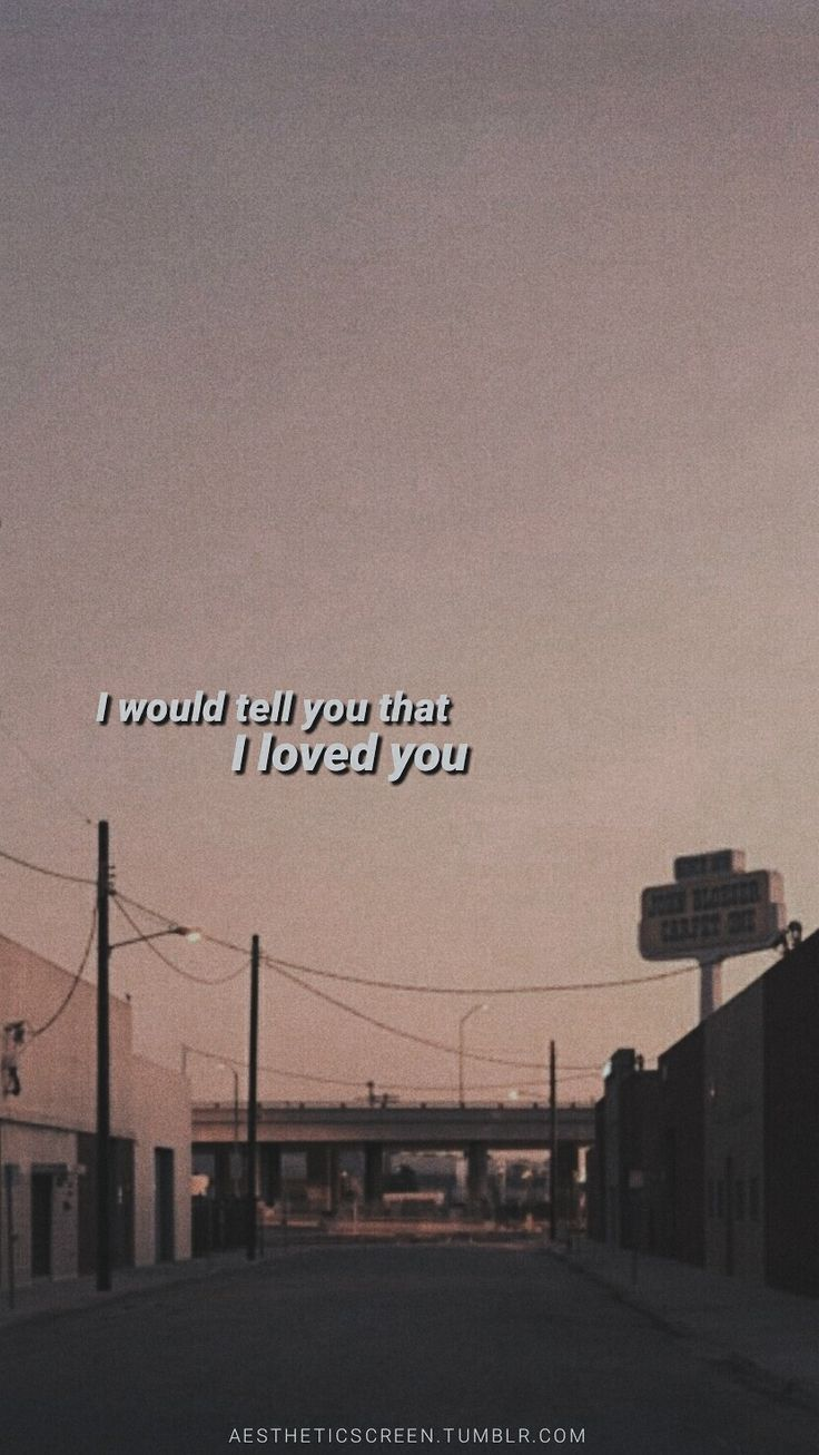 I Would Tell You That I Loved You Wallpaper Tumblr Astheticwallpaperiphonevintage Tumblr Quotes Wallpaper Wallpaper Iphone Love Phone Wallpapers Tumblr