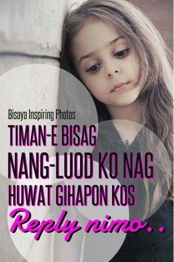 Naghuwat Ghapon Ko Bisaya Quotes Hugot Quotes Pinoy Quotes