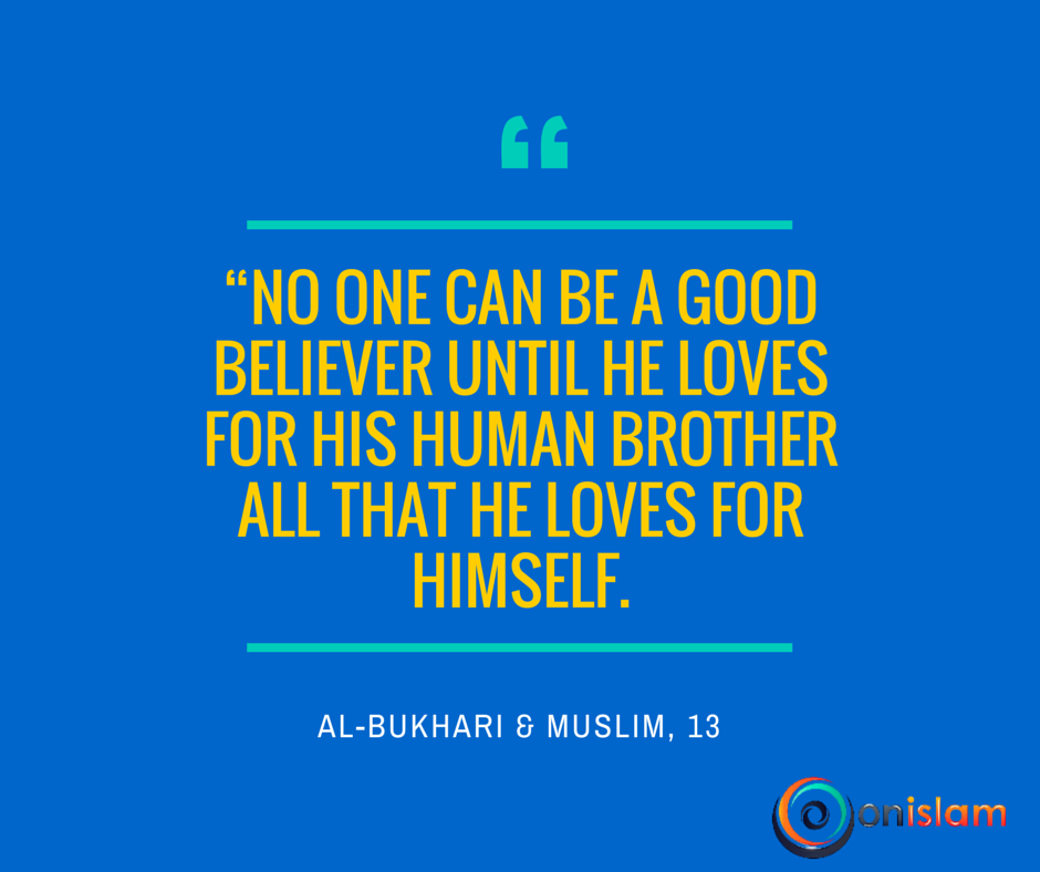 Love Your Brothers And Sisters As Much As You Love Yourself.  #SpreadHappiness #Islam