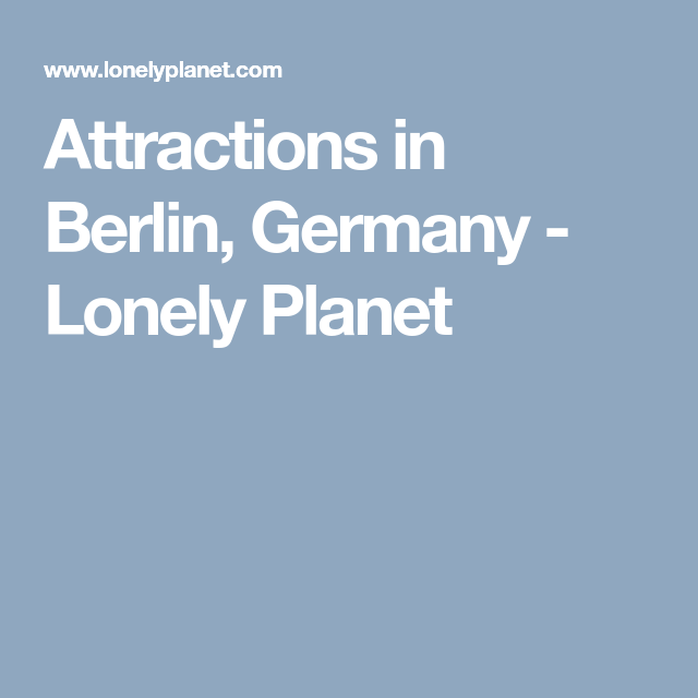 Attractions In Berlin Germany Lonely Planet Berlin Germany Lonely Planet