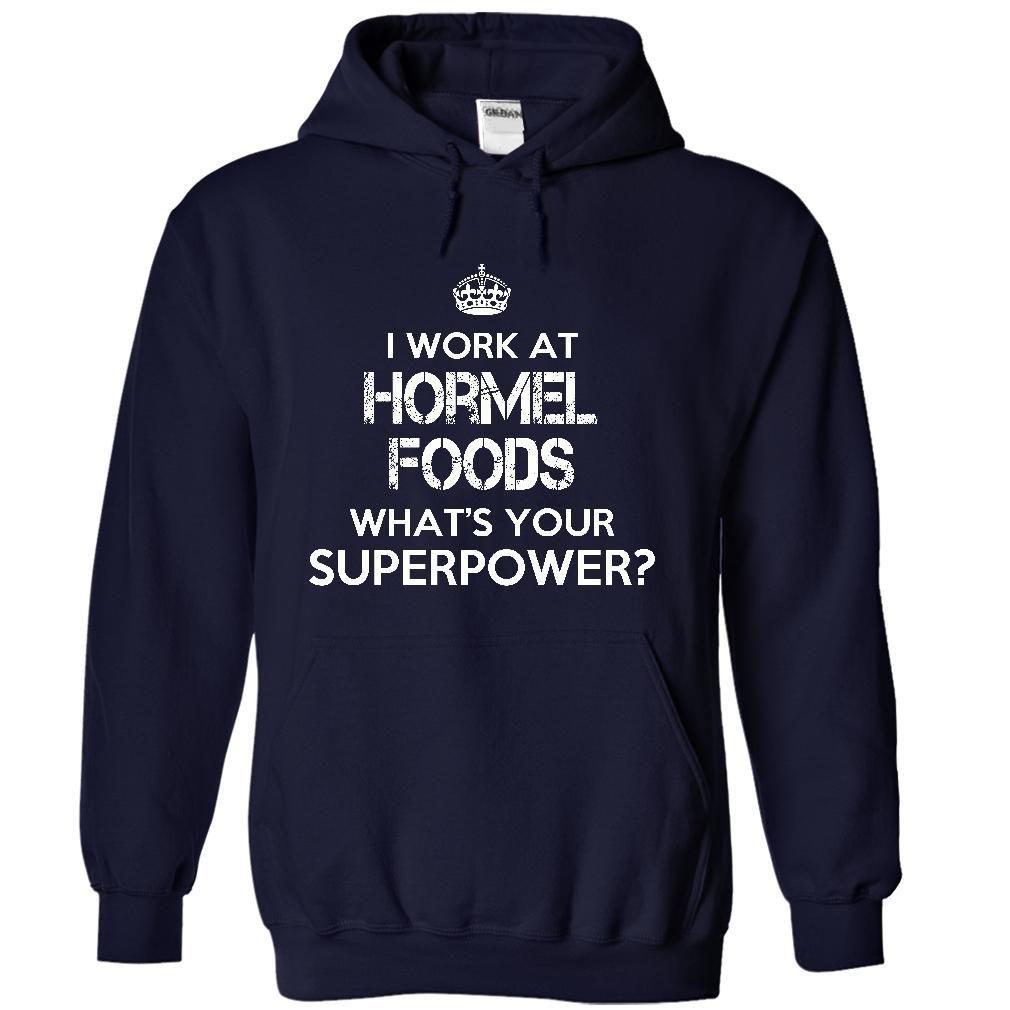Work at Hormel Foods Superpower Tee T Shirt, Hoodie, Sweatshirt