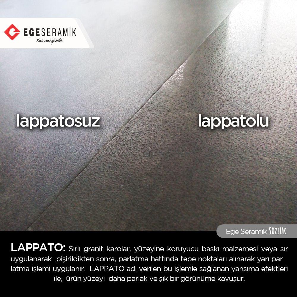 Ege Seramik SÖZLÜK' te kelimemiz Lappato. Lappato; Sırlı granit karolar, yüzeyine koruyucu baskı malzemesi veya sır uygulanarak pişirildikten sonra, parlatma hattında tepe noktaları alınarak yarı parlatma işlemi uygulanır. LAPPATO adı verilen bu işlemle sağlanan yansıma efektleri ile, ürün yüzeyi daha parlak ve şık bir görünüme kavuşur. #egeseramik #egeseramiksözlük #lappato #tile #ceramics