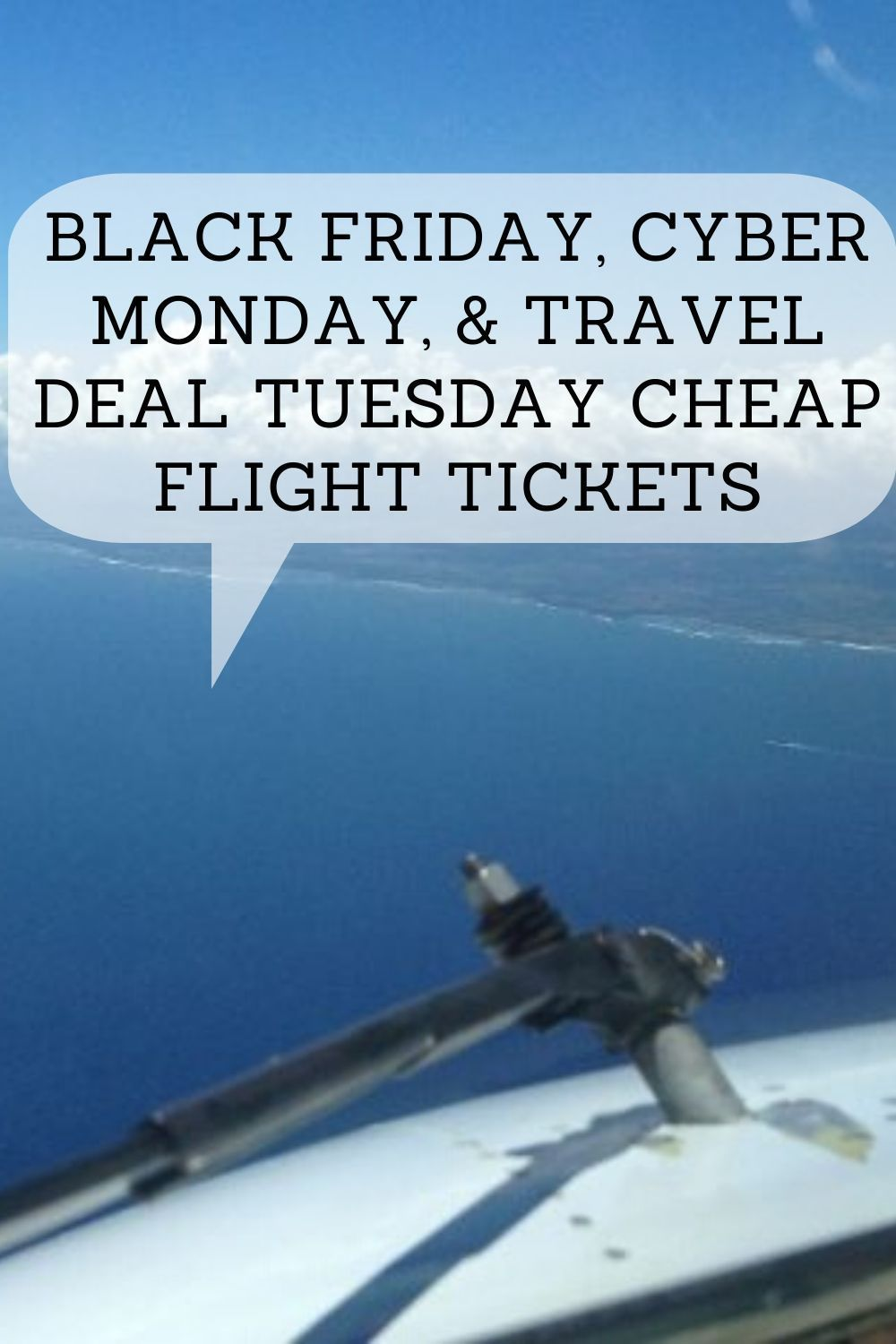 Black Friday Cyber Monday Travel Deal Tuesday Cheap Flight Tickets