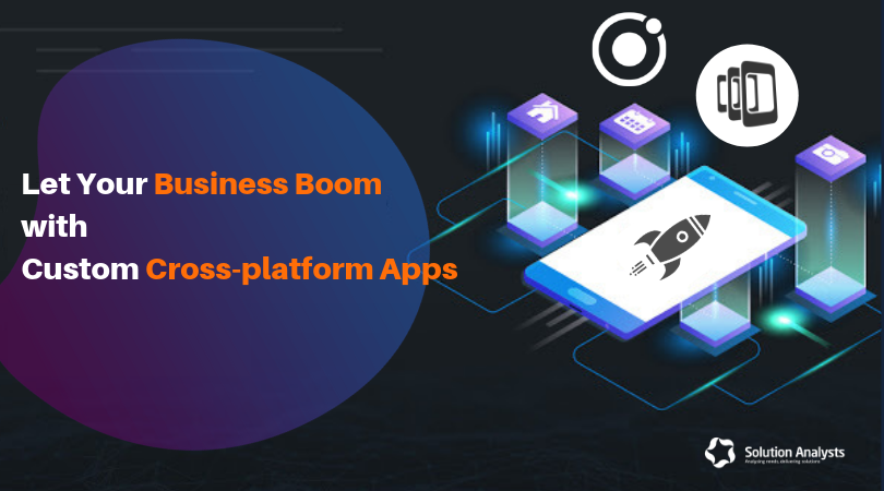 How Crossplatform App Development Benefits Your Business