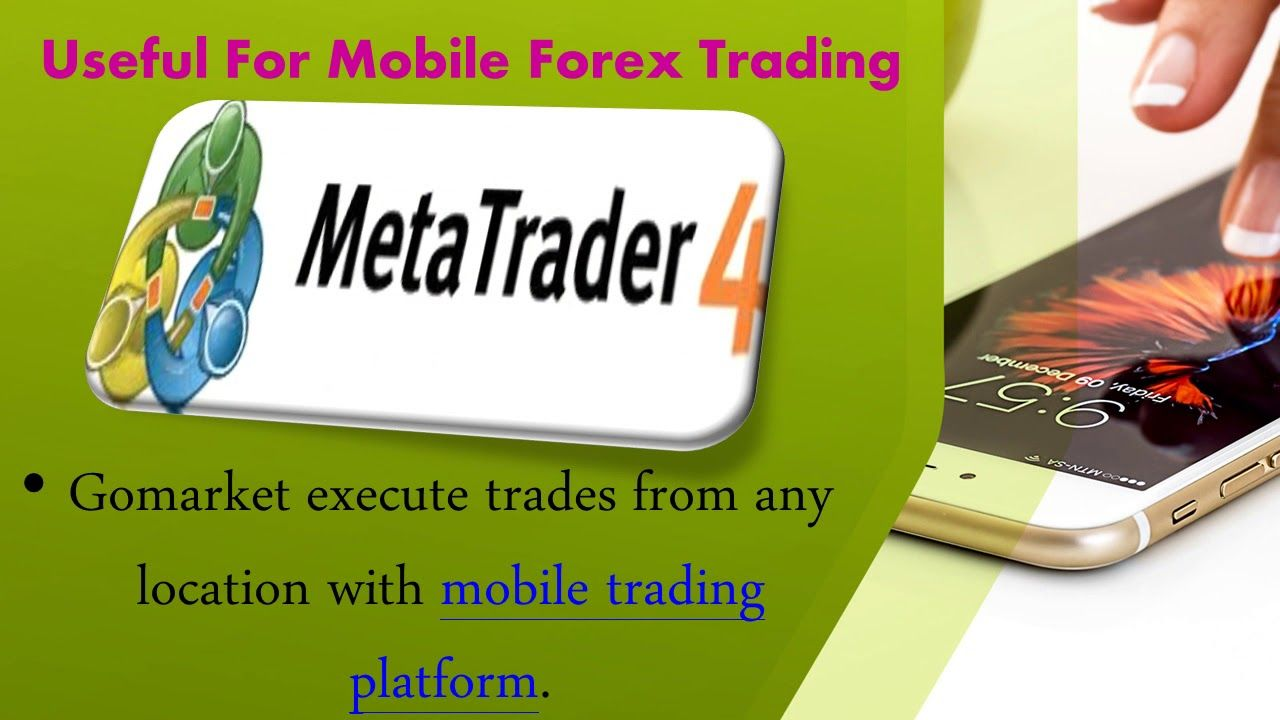Trade Is Now Easy Gomarket Mobile Trading Platform Platform