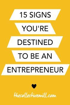 15 Signs You're Destined to be an Entrepreneur:  If you're looking at this pin, you've already checked off #1 on this list! This means you've thought about becoming an entrepreneur which is awesome. The problem is most of us don't think it can become a reality. But why not? Check out these 15 signs to see if you're destined to be an entrepreneur. TheCollectiveMill.com