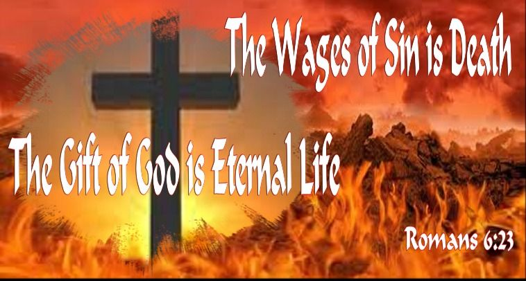 Wages of Sin is Death - Romans 6:23