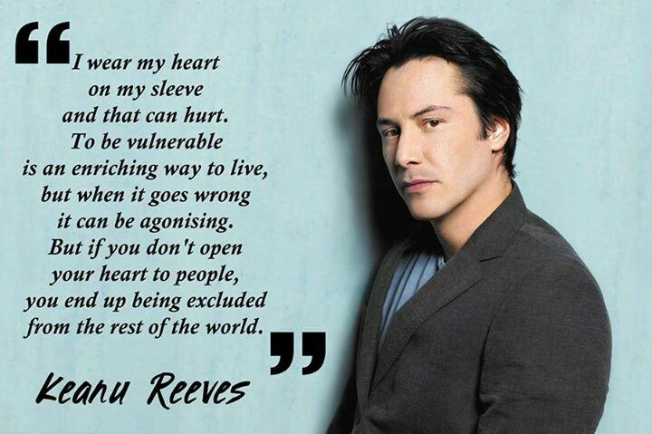 An Open And Vulnerable Heart Keanu Reeves Quote Words