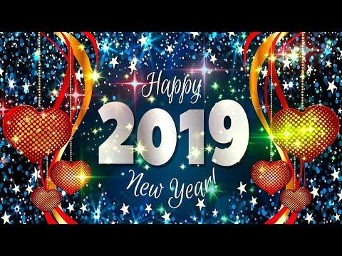 Happy New Year 2019 Happy New Year Video Happy New Year