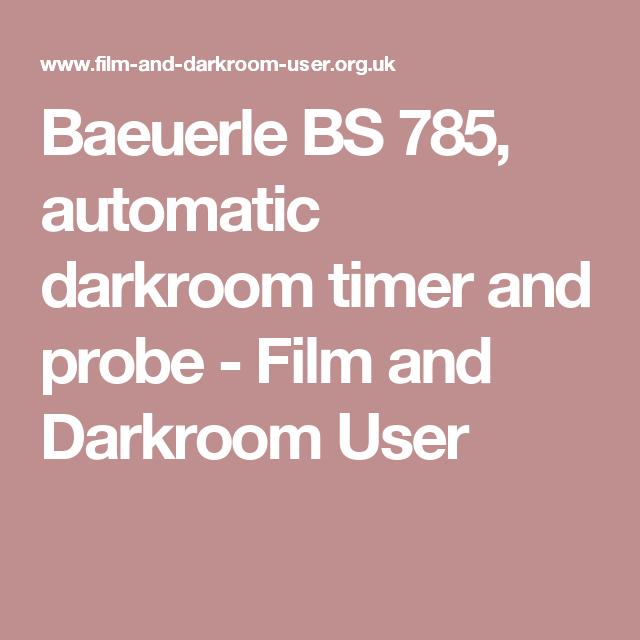 Baeuerle BS 785, automatic darkroom timer and probe - Film and