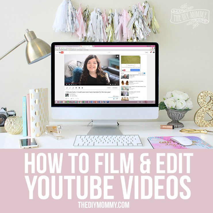 How To Film Edit Videos For Youtube Your Diy Blog Youtube