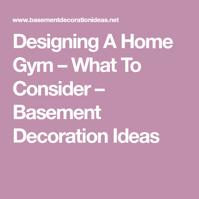 Designing A Home Gym – What To Consider