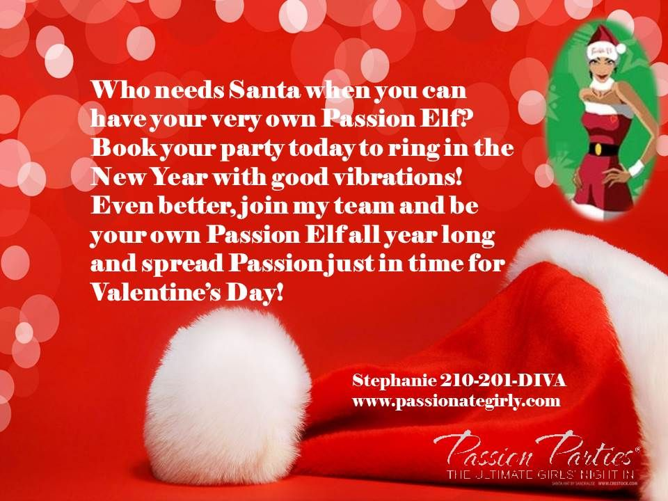 Schedule your holiday party today! Stephanie 210-201-DIVA or shop online at www.passionategirly.com. Even better, join my team and earn some holiday cash!