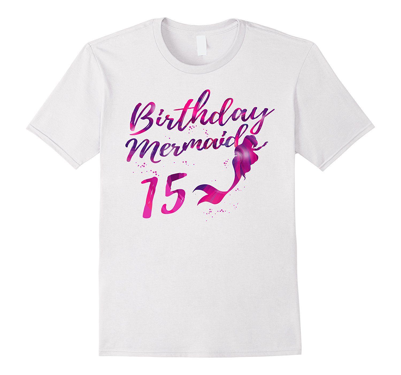 Amazon Mermaid Birthday Shirt 15 Year Old Girl Gift Clothing
