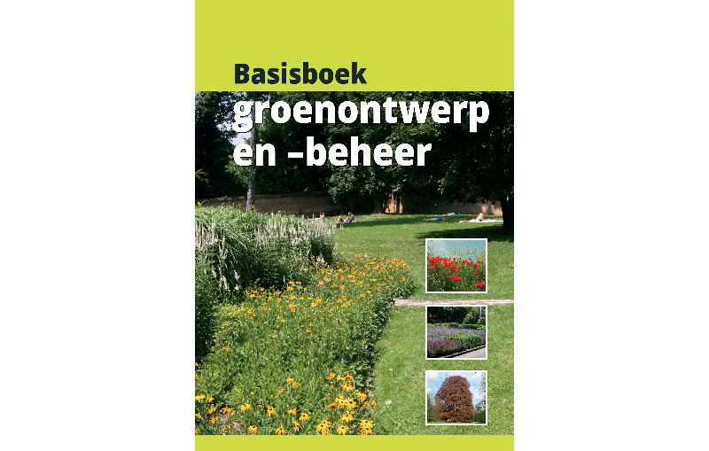 Basisboek groenontwerp en -beheer - Nieuwe boeken en Boeken