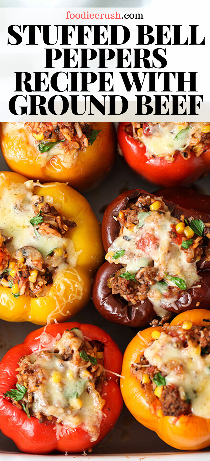 My Husband S Favorite Stuffed Bell Peppers With Ground Beef Foodiecrush Com In 2020 Stuffed Peppers Peppers Recipes Stuffed Bell Peppers