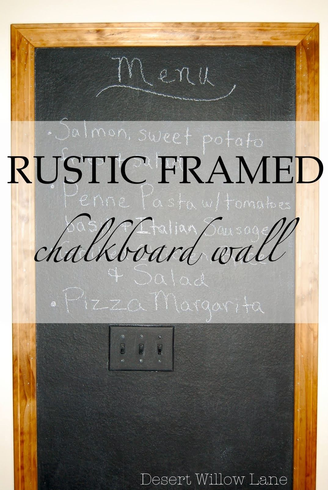 Desert Willow Lane: Rustic Framed Chalkboard Wall {DIY} | dream ...