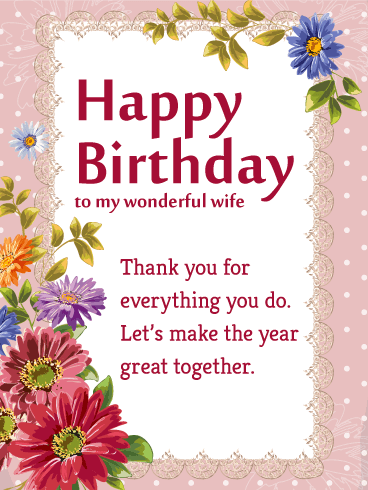 A Beautiful Flower Themed Birthday Card For Your Wife And Your Life