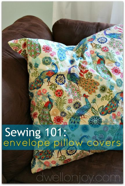 Dwell on Joy - Sewing 101: Envelope Pillow Covers  {includes clear step by step picture instructions and a link to my easy pictured step by step sewing tutorial!}