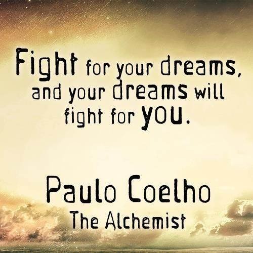 Fight For Your Dreams And Your Dreams Will Fight For You Stunning Fight For Your Life Quotes
