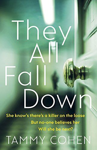 They All Fall Down By Tammy Cohen Https Www Amazon Co Uk Dp B01kl65gqu Ref Cm Sw R Pi Dp X C25 Yb182bbav Thriller Books Book Club Books Books To Read