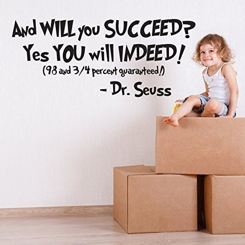 Dr Seuss Quotes Wall Decal Vinyl Decor And Will You Succeed Yes You Will Indeed Saying For Kids Playroo Dr Seuss Wall Decals Wall Quotes Decals Wall Quotes